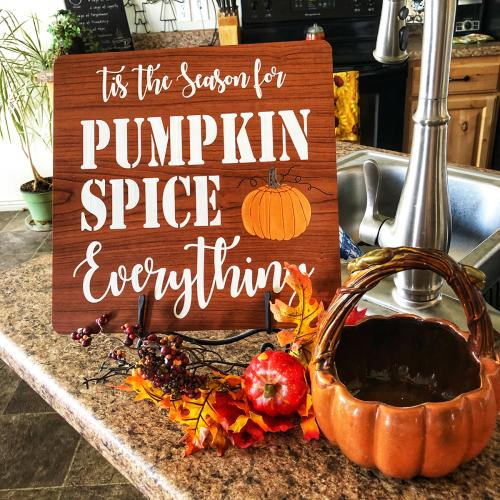 Pumpkin Spice and Everything nice. Wood and acrylic signs for the holidays
